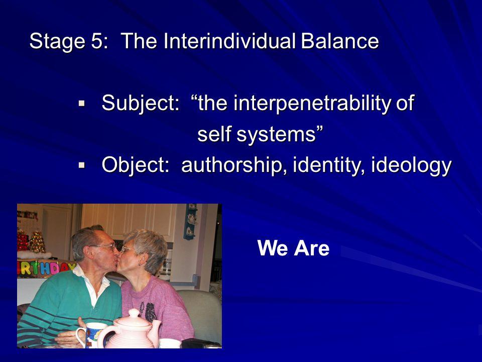 Stage 5: The Interindividual Balance