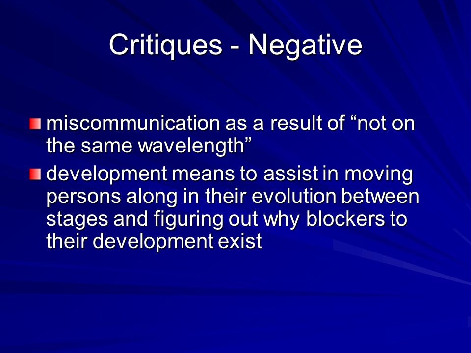 Critiques - Negative miscommunication as a result of not on the same wavelength