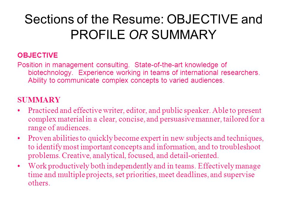 Sections of the Resume: OBJECTIVE and PROFILE OR SUMMARY