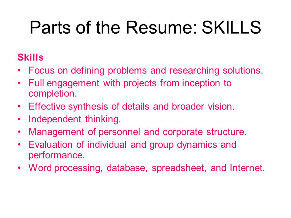Parts of the Resume: SKILLS