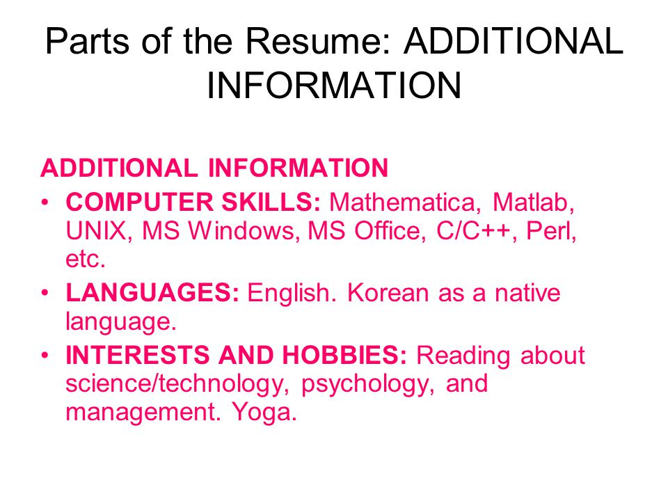 Parts of the Resume: ADDITIONAL INFORMATION