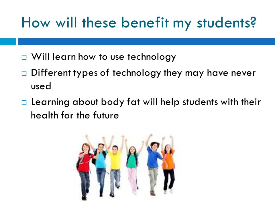 How will these benefit my students