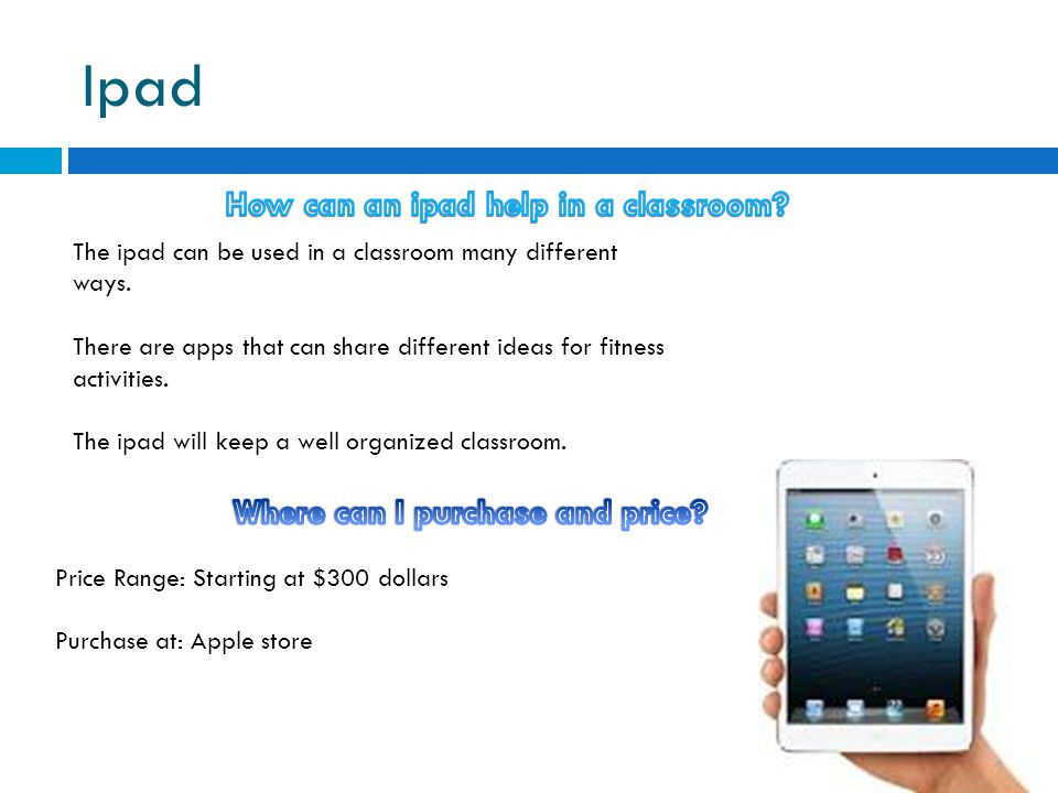 How can an ipad help in a classroom Where can I purchase and price