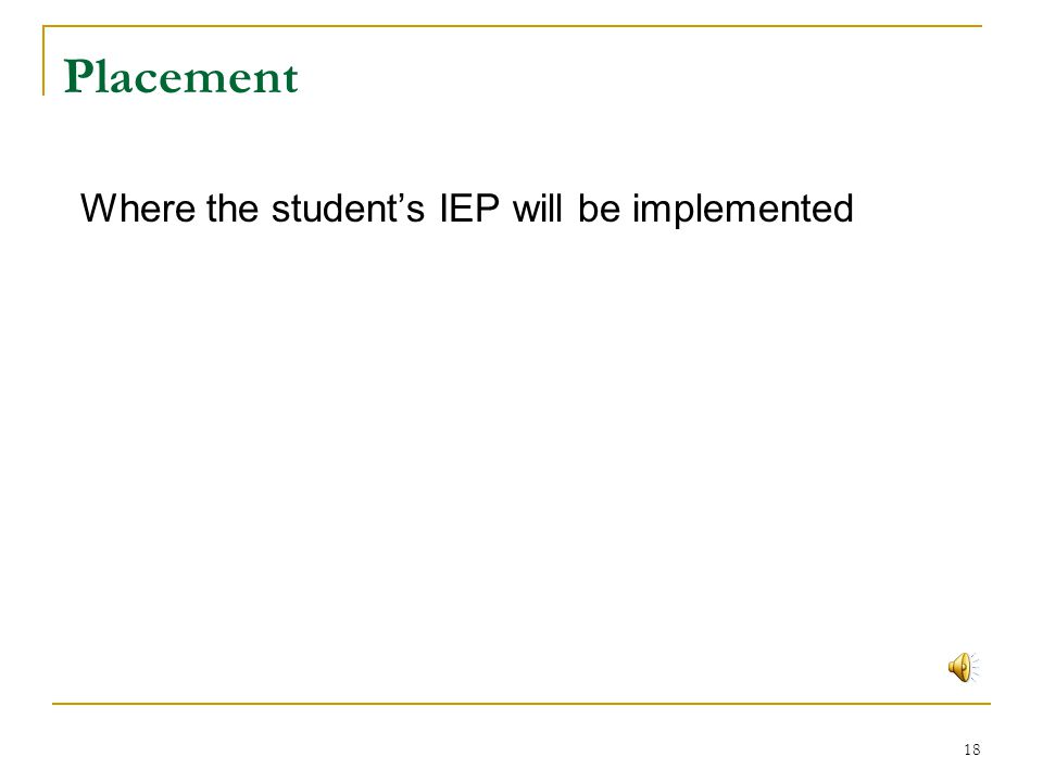 Placement Where the student's IEP will be implemented