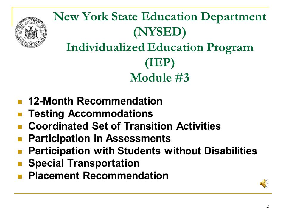 New York State Education Department (NYSED) Individualized Education Program (IEP) Module #3