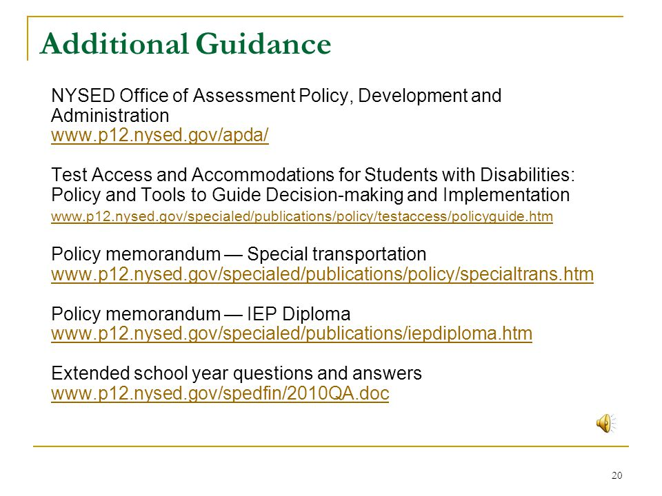 Additional Guidance NYSED Office of Assessment Policy, Development and Administration. www.p12.nysed.gov/apda/