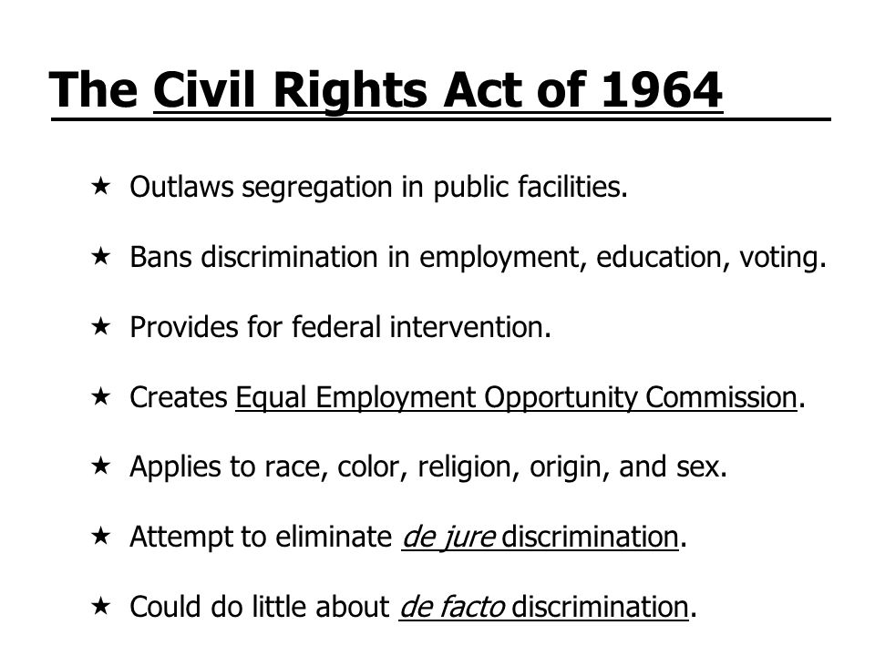 The Civil Rights Act of 1964 Outlaws segregation in public facilities.