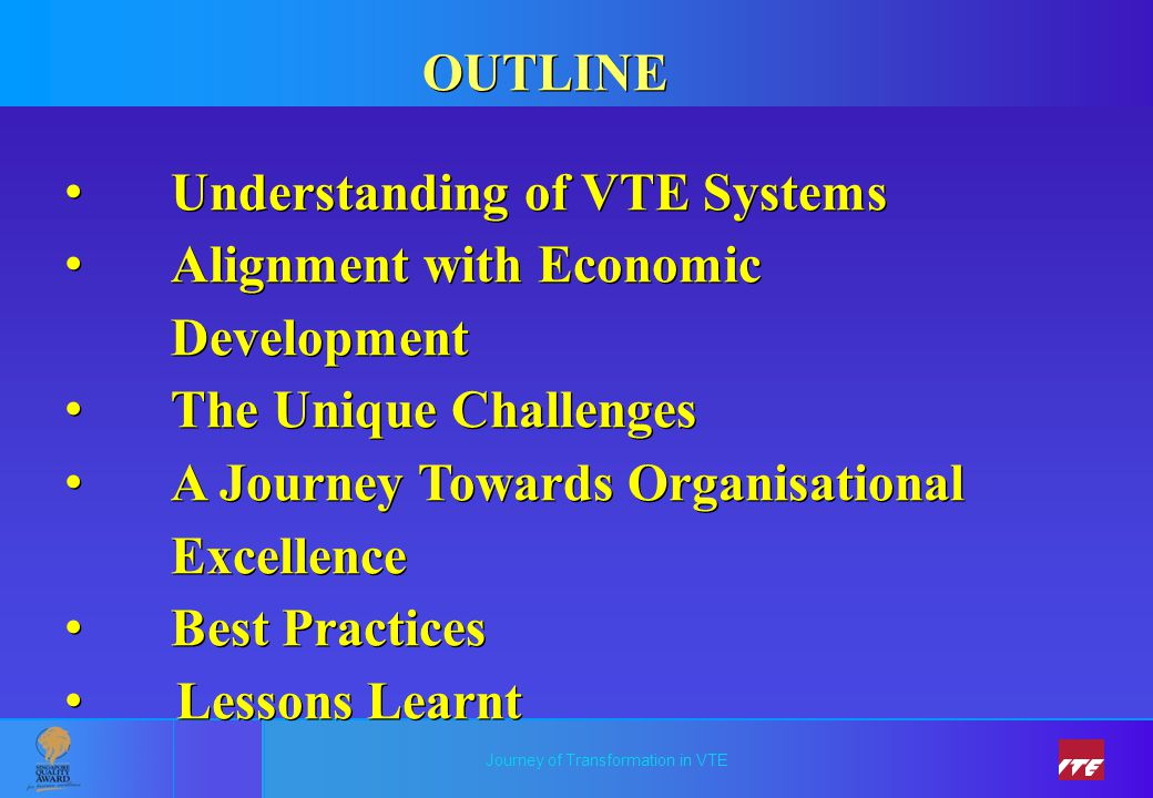 OUTLINE Understanding of VTE Systems. Alignment with Economic. Development. The Unique Challenges.
