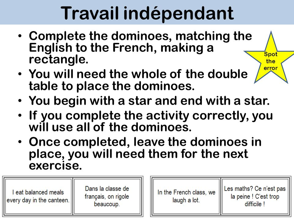 Travail indépendant Complete the dominoes, matching the English to the French, making a rectangle.