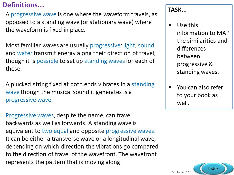 Definitions... TASK... Use this information to MAP the similarities and differences between progressive & standing waves.