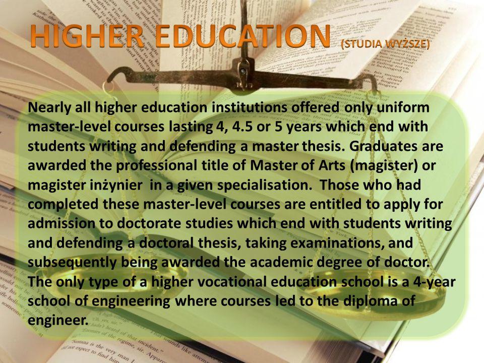 HIGHER EDUCATION (STUDIA WYŻSZE)