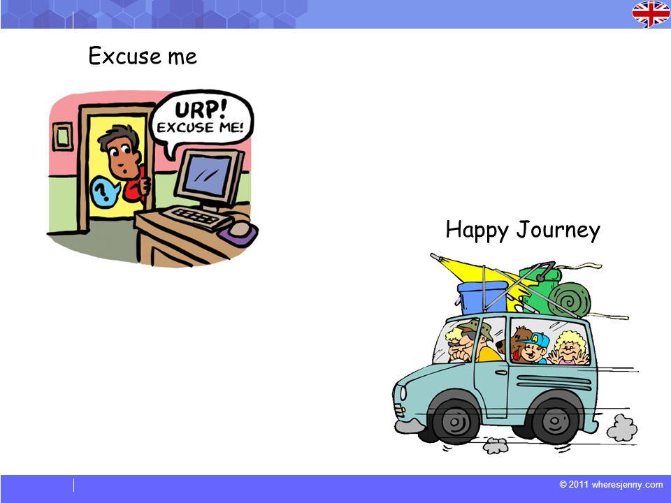 Excuse me Happy Journey