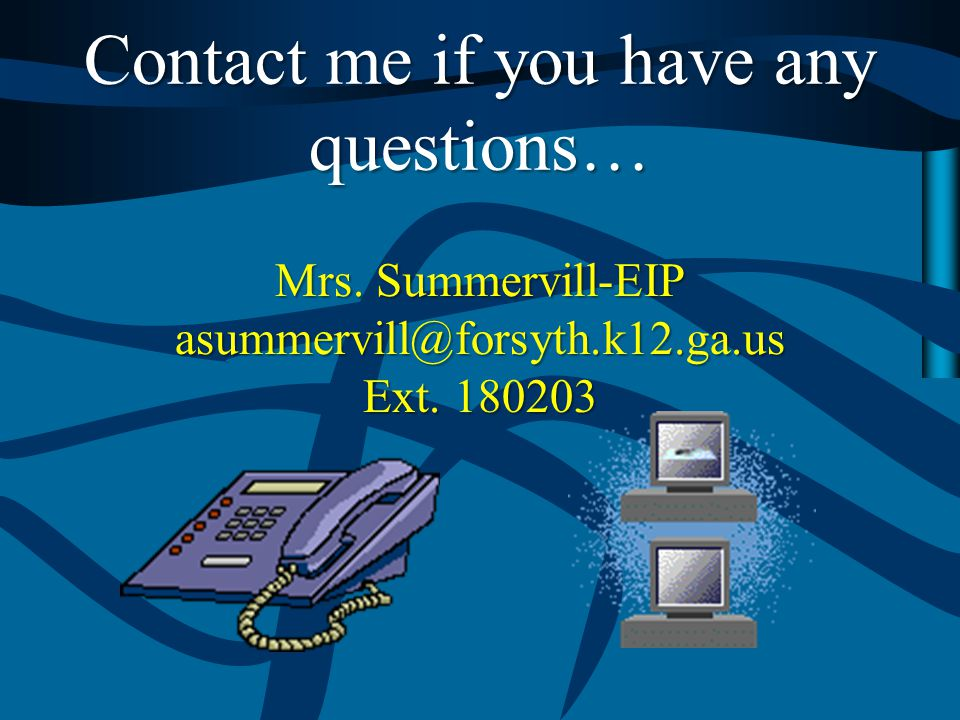 Contact me if you have any questions…
