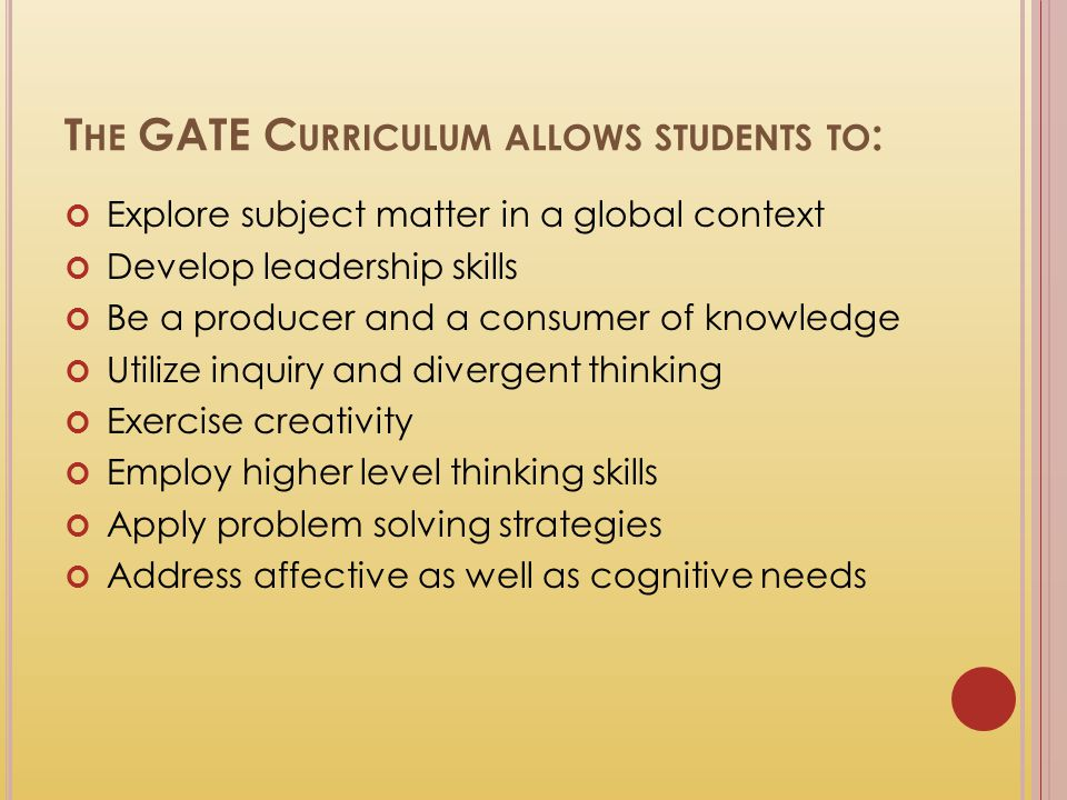 The GATE Curriculum allows students to: