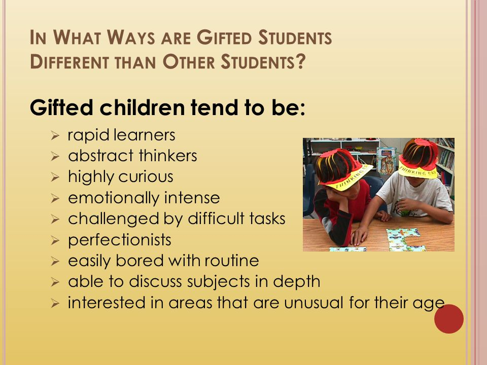 In What Ways are Gifted Students Different than Other Students