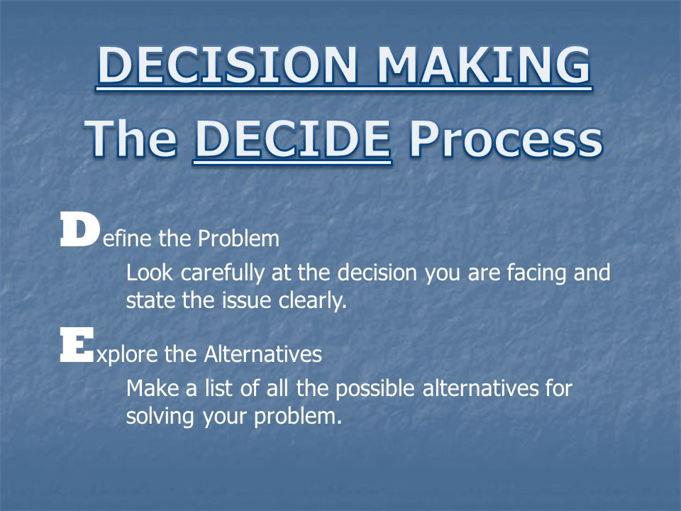 DECISION MAKING The DECIDE Process