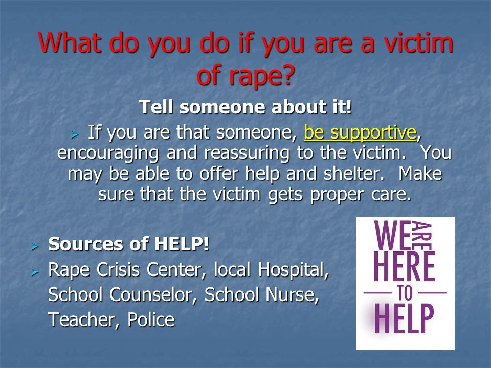 What do you do if you are a victim of rape