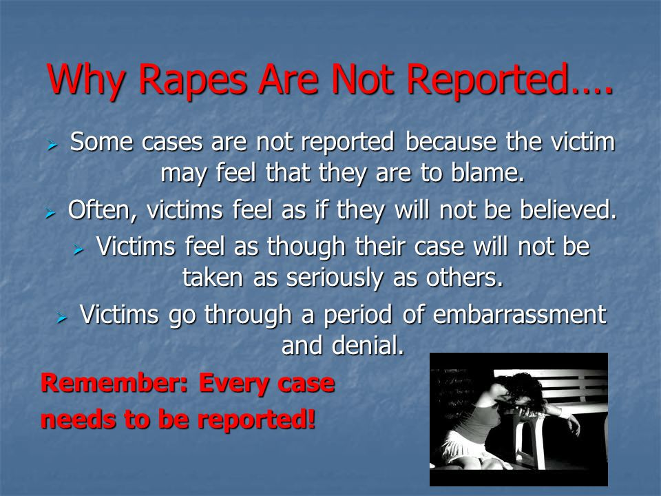 Why Rapes Are Not Reported….