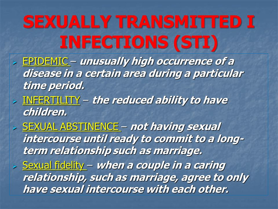 SEXUALLY TRANSMITTED I INFECTIONS (STI)