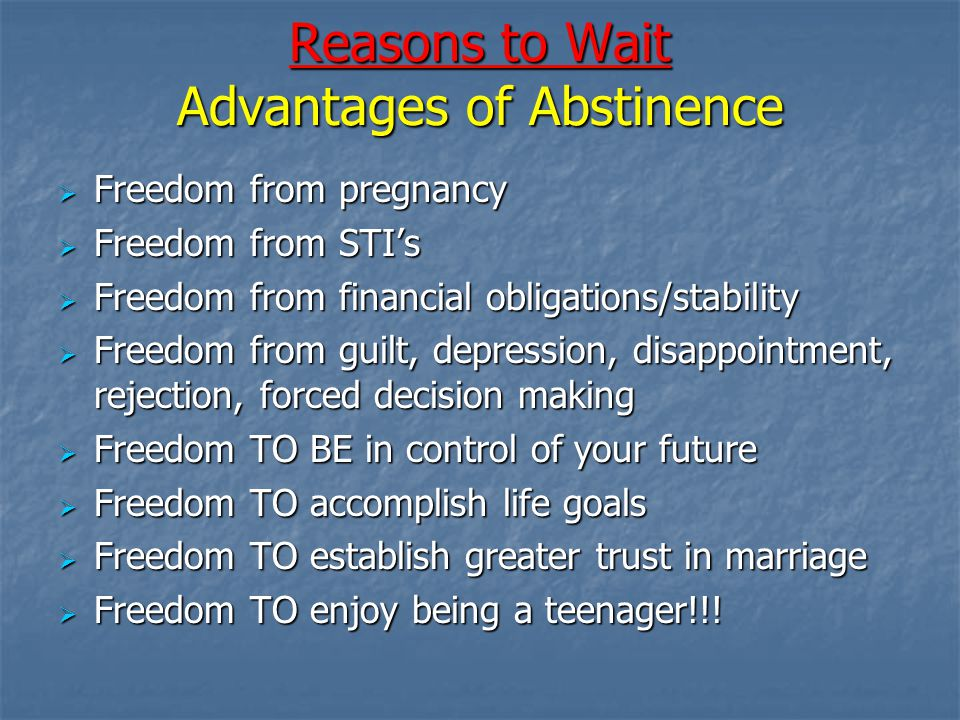 Reasons to Wait Advantages of Abstinence