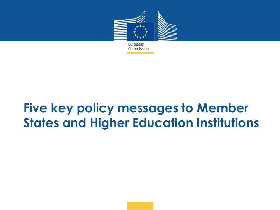 Five key policy messages to Member States and Higher Education Institutions