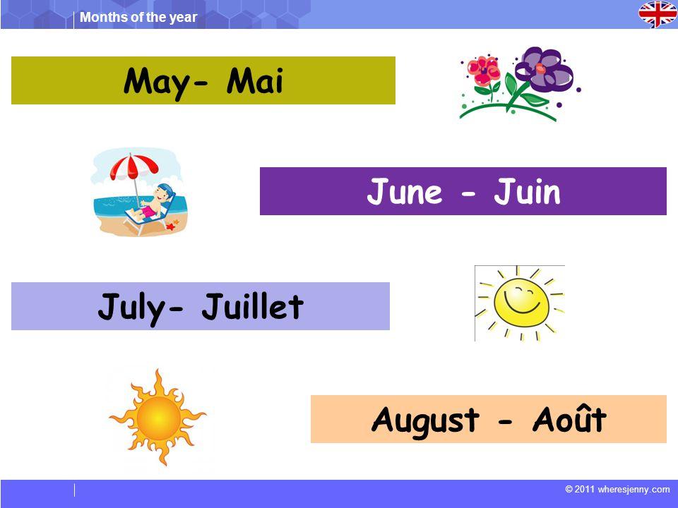 May- Mai June - Juin July- Juillet August - Août