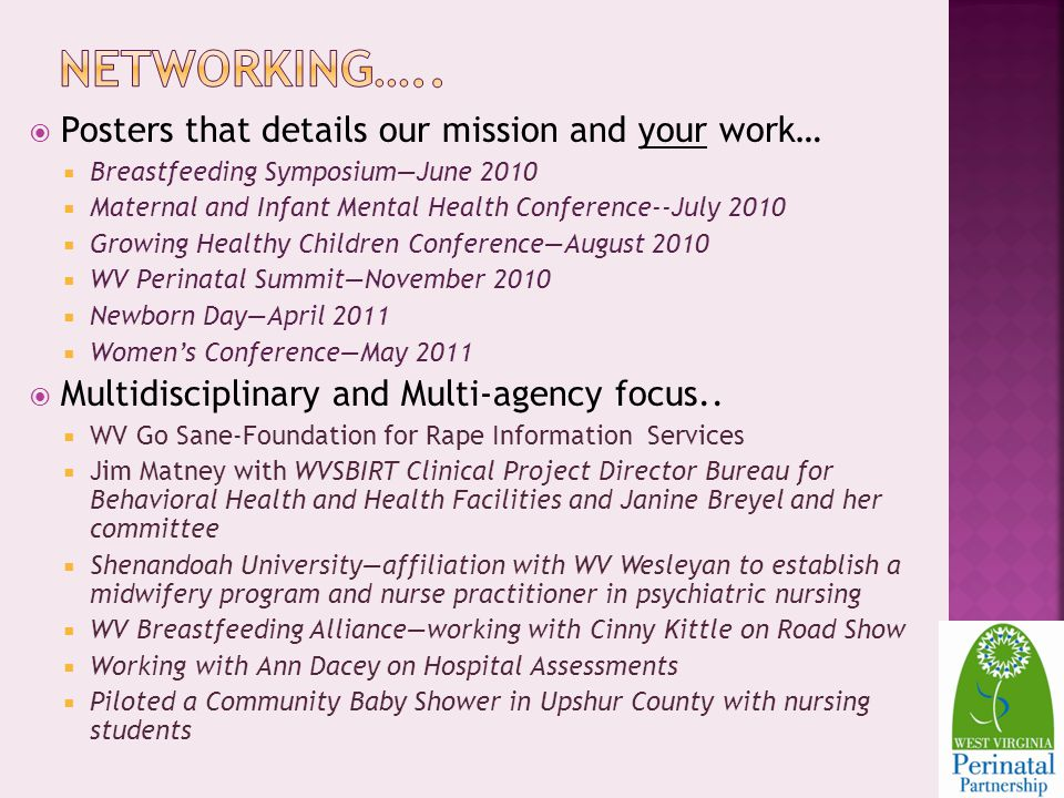 Networking….. Posters that details our mission and your work…