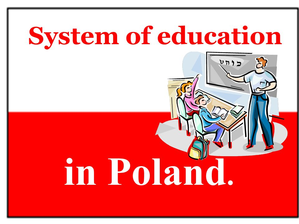 System of education in Poland.