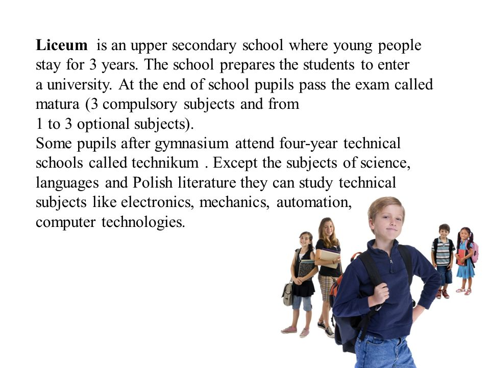 Liceum is an upper secondary school where young people stay for 3 years.