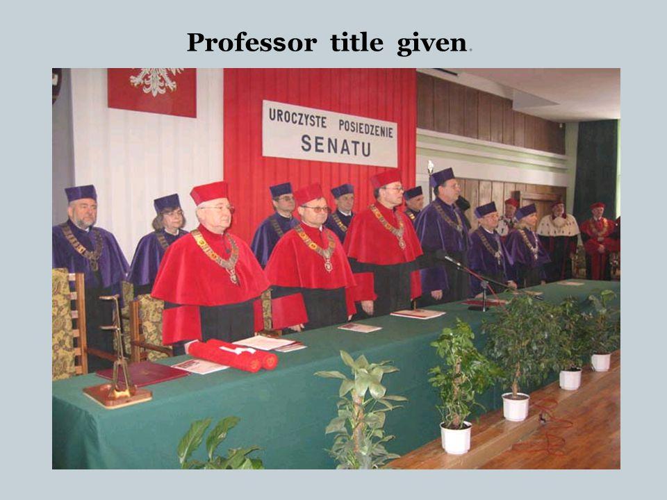 Professor title given.