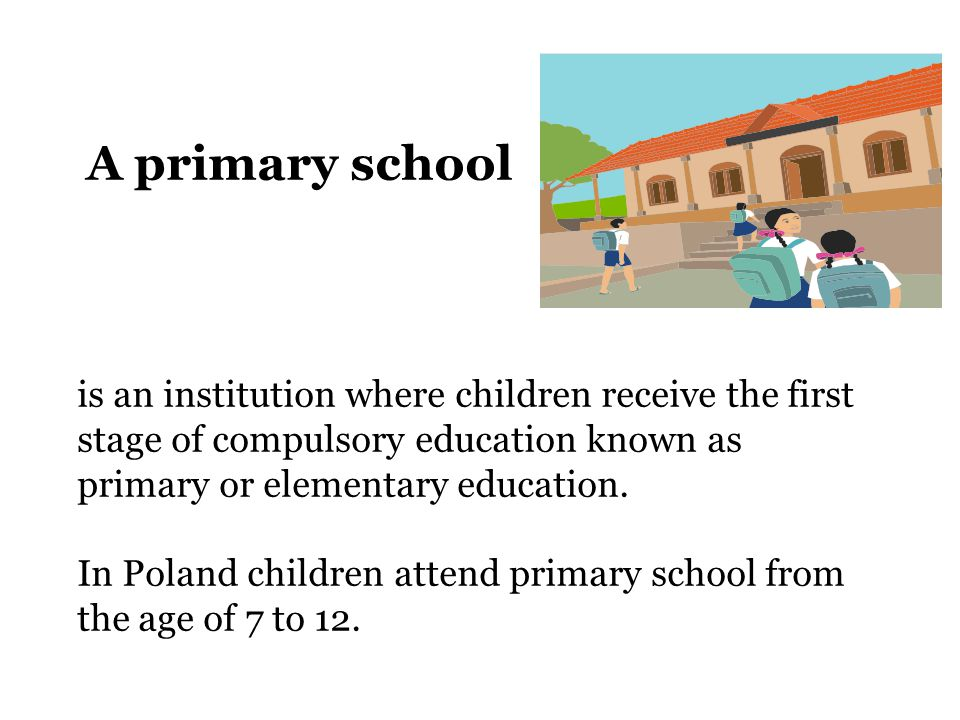 A primary school is an institution where children receive the first stage of compulsory education known as primary or elementary education.