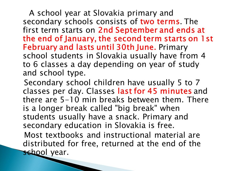 A school year at Slovakia primary and secondary schools consists of two terms.