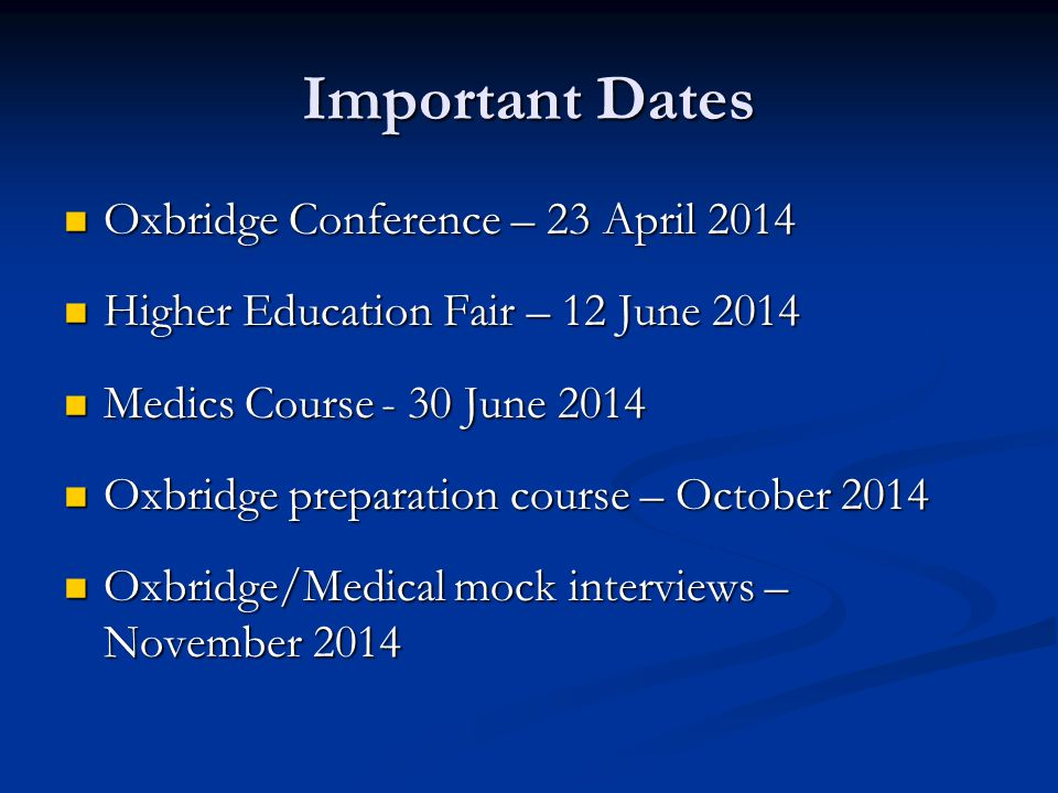 Important Dates Oxbridge Conference – 23 April 2014