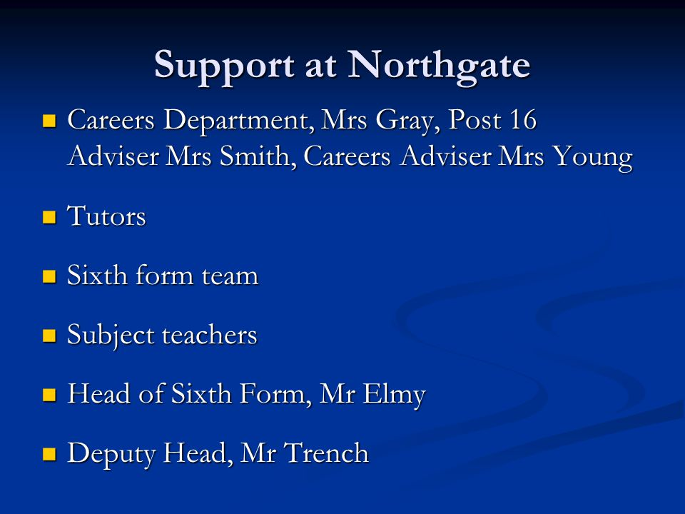 Support at Northgate Careers Department, Mrs Gray, Post 16 Adviser Mrs Smith, Careers Adviser Mrs Young.
