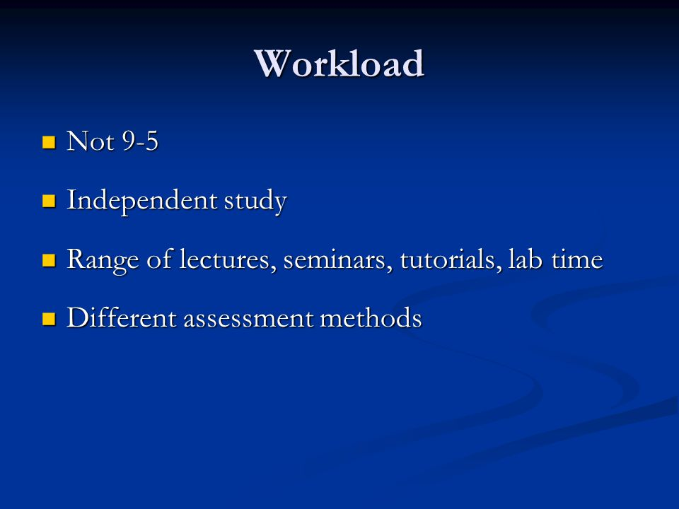 Workload Not 9-5 Independent study