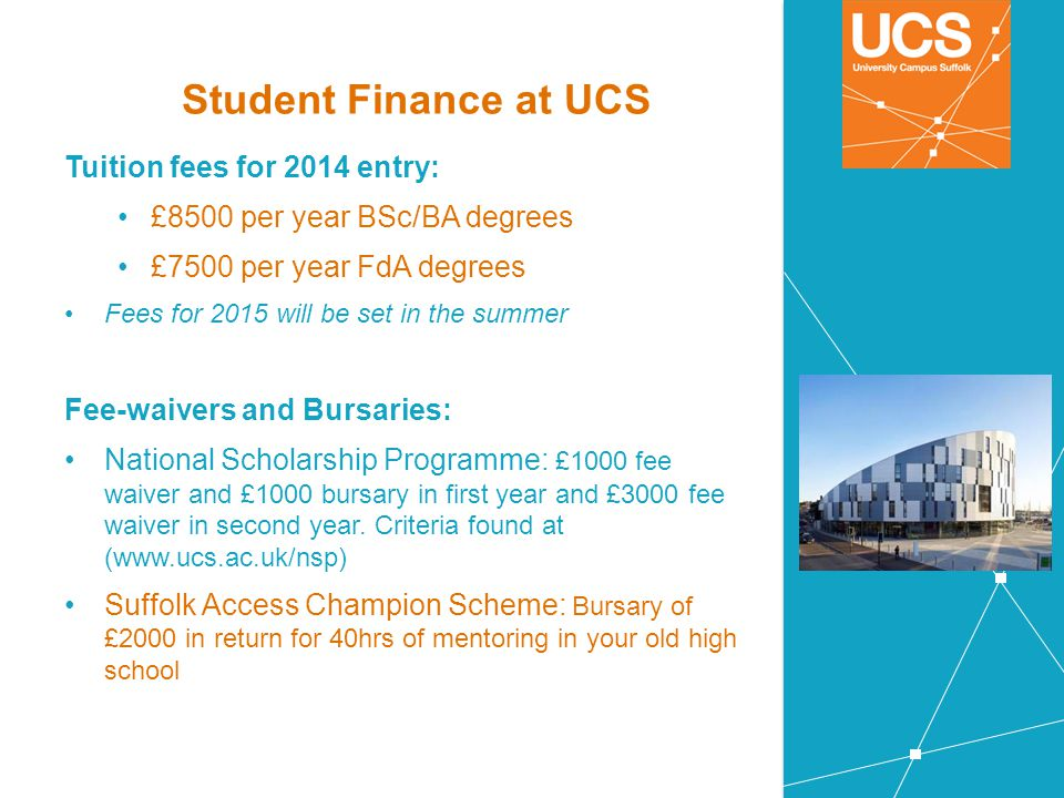 Student Finance at UCS Tuition fees for 2014 entry: