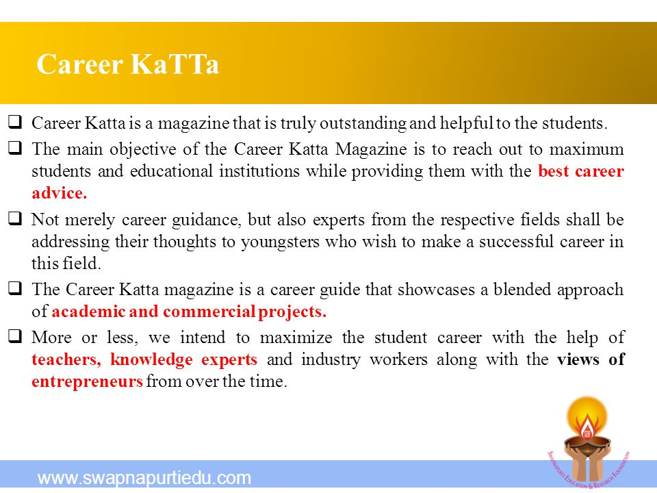 Career KaTTa Career Katta is a magazine that is truly outstanding and helpful to the students.