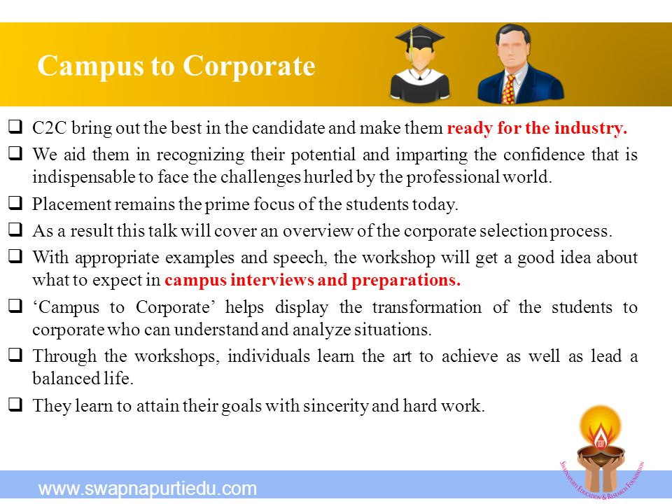 Campus to Corporate C2C bring out the best in the candidate and make them ready for the industry.