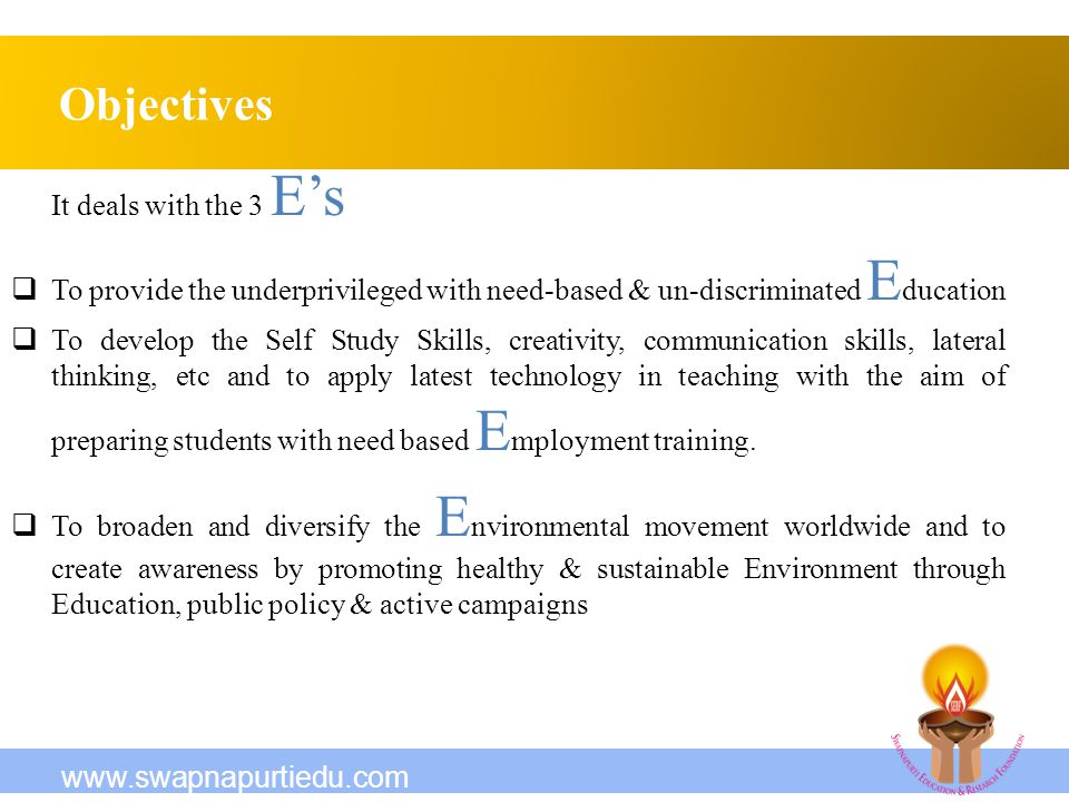 Objectives It deals with the 3 E's