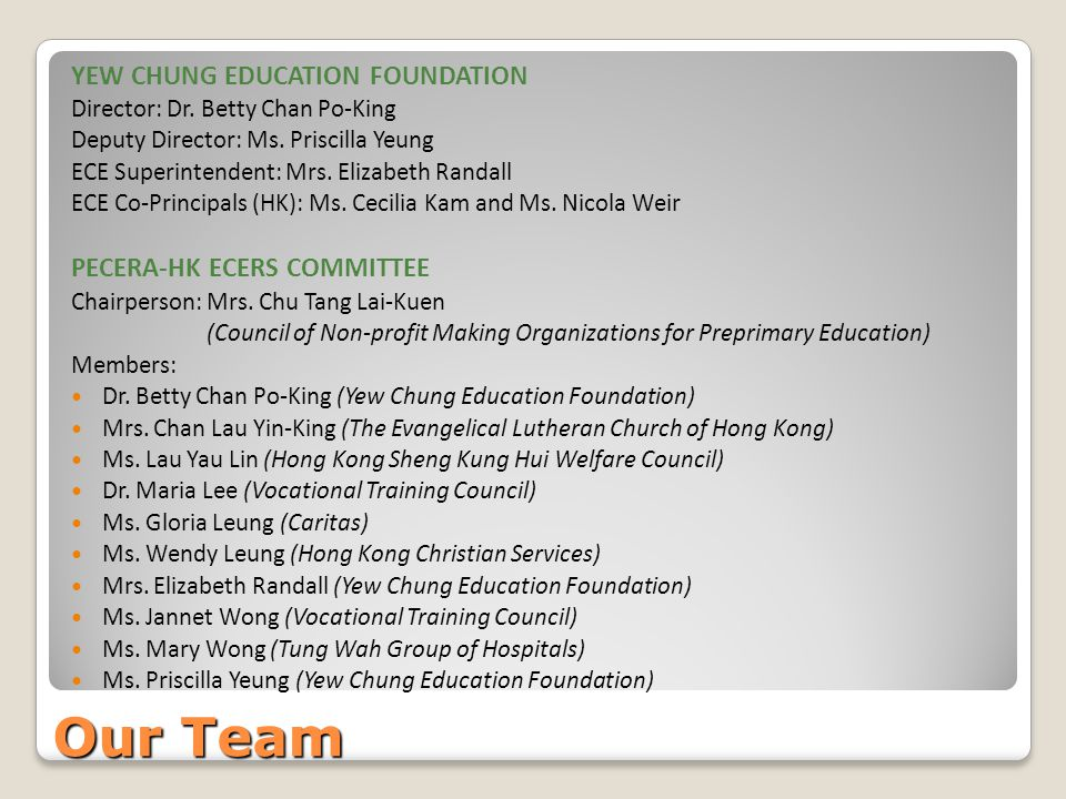 Our Team YEW CHUNG EDUCATION FOUNDATION PECERA-HK ECERS COMMITTEE