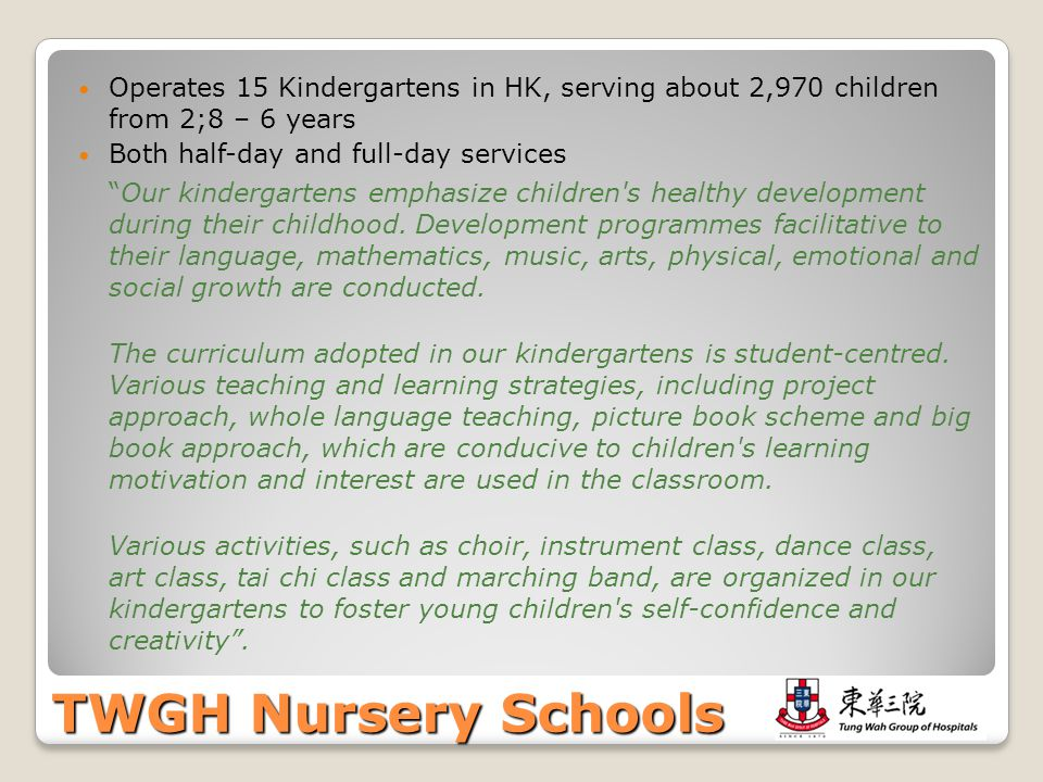 Operates 15 Kindergartens in HK, serving about 2,970 children from 2;8 – 6 years