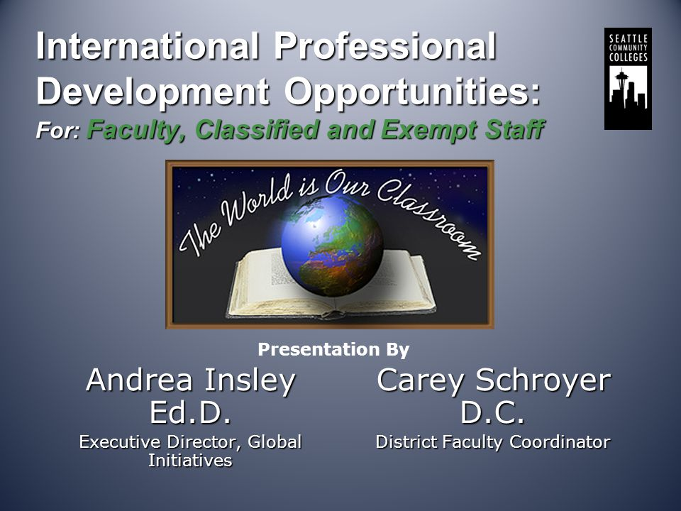 International Professional Development Opportunities: For: Faculty, Classified and Exempt Staff