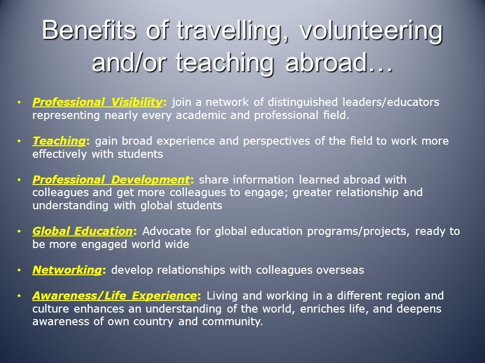 Benefits of travelling, volunteering and/or teaching abroad…