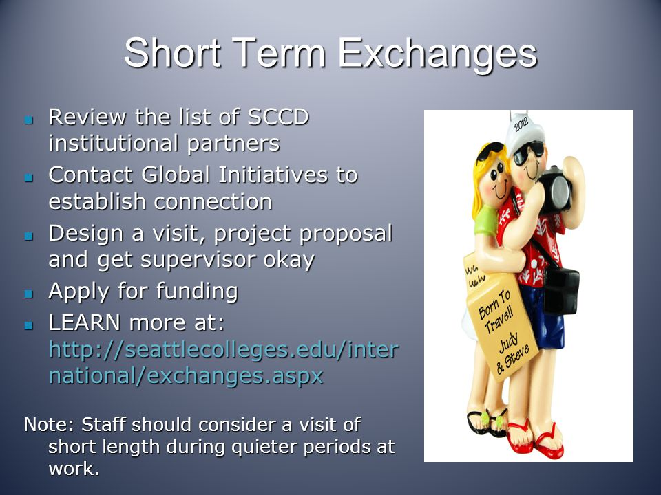 Short Term Exchanges Review the list of SCCD institutional partners