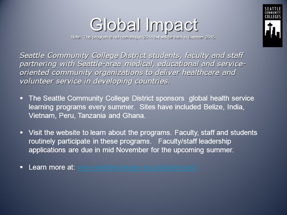 Global Impact Note: This program is not operating in 2014 but will be back in Summer 2015.