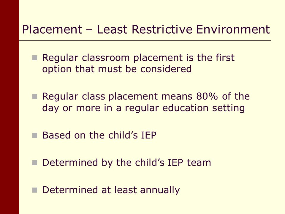 Placement – Least Restrictive Environment