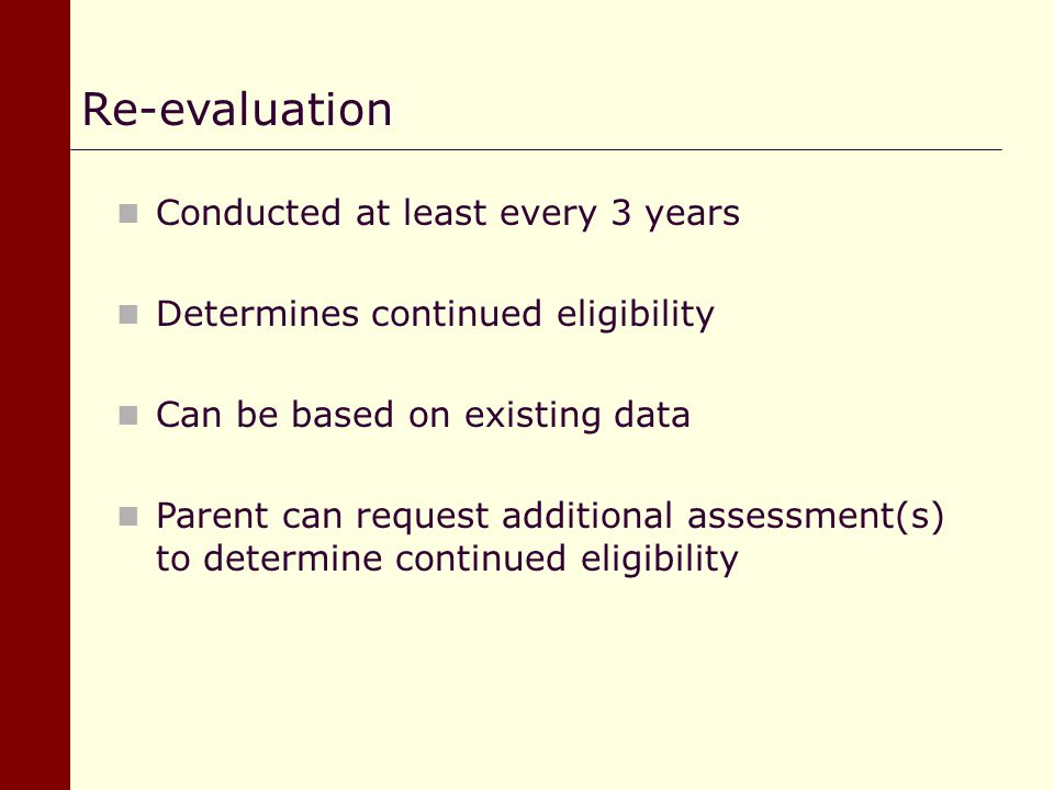 Re-evaluation Conducted at least every 3 years