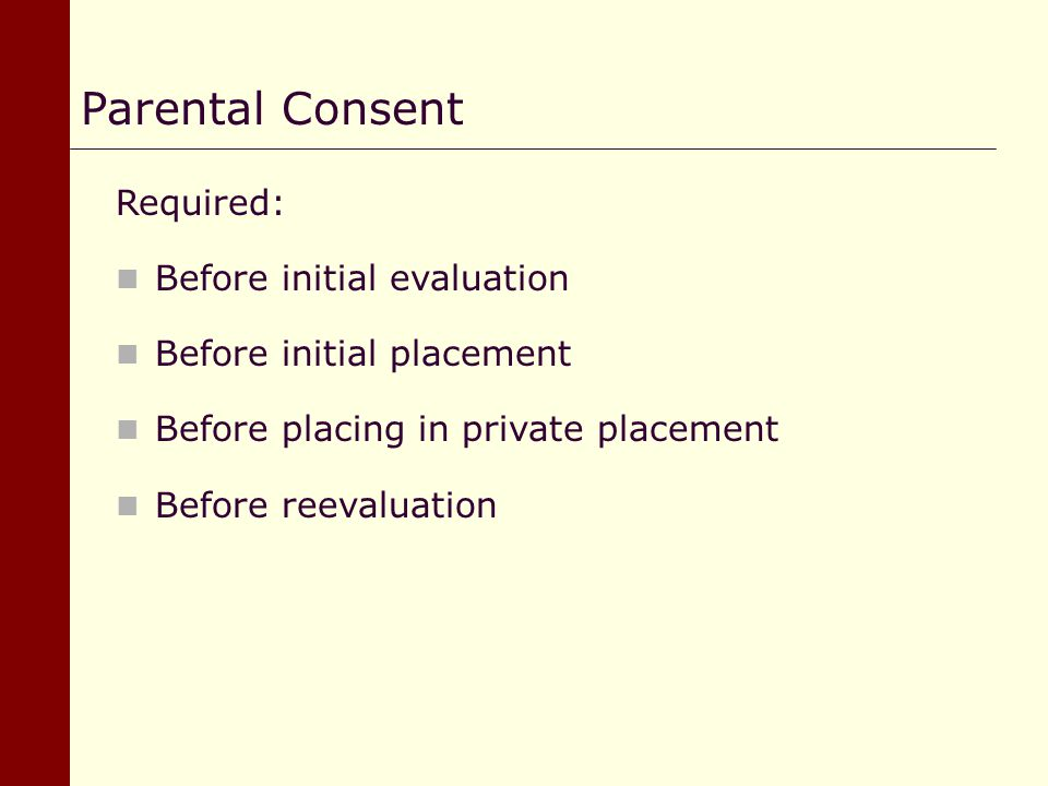 Parental Consent Required: Before initial evaluation