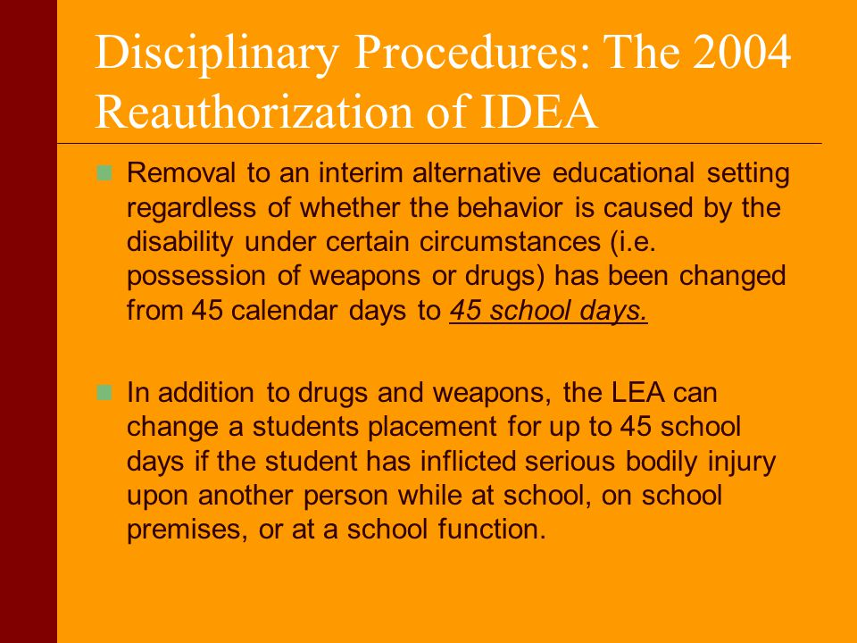Disciplinary Procedures: The 2004 Reauthorization of IDEA