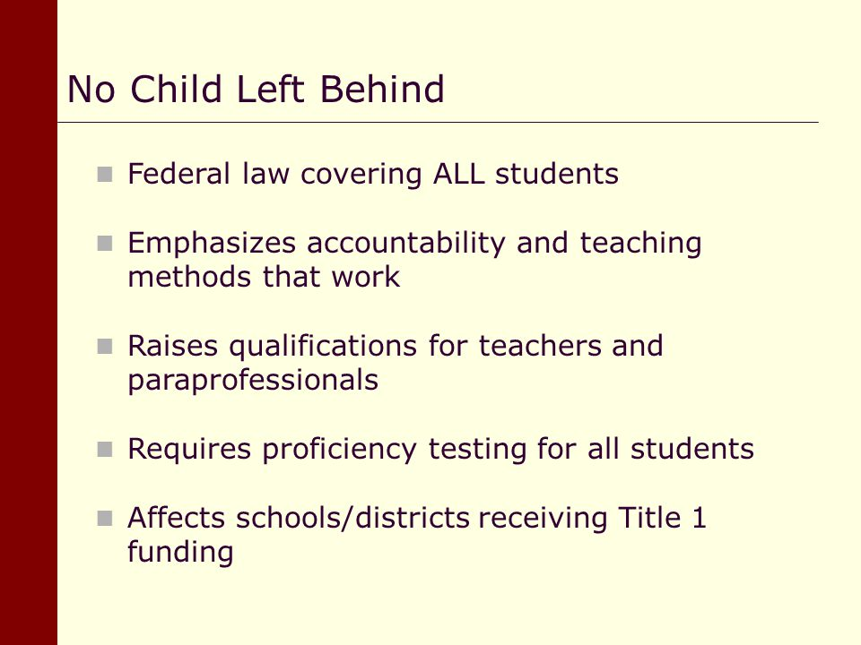 No Child Left Behind Federal law covering ALL students
